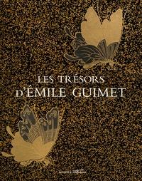 Hélène Lafont-Couturier - Les trésors d'Emile Guimet - Un homme à la confluence des arts et de l'industrie.