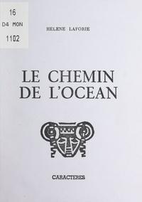Hélène Laforie et Serge Brindeau - Le chemin de l'océan.