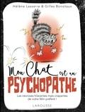 Hélène Lasserre et Gilles Bonotaux - Mon chat est un psychopathe - Les névroses hilarantes mais crispantes de votre félin préféré !.