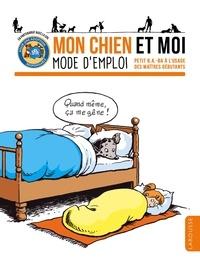 Hélène Lasserre et Gilles Bonotaux - Mon chien et moi, mode d'emploi - Petit B.A.-BA à l'usage des maîtres débutants.