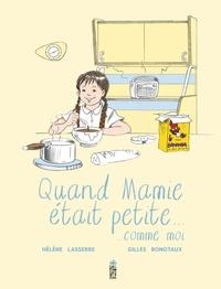Hélène Lasserre et Gilles Bonotaux - Quand Mamie était petite... comme moi.