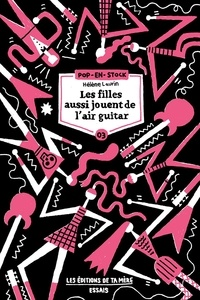 Hélène Laurin - Les filles aussi jouent de l'air guitar.