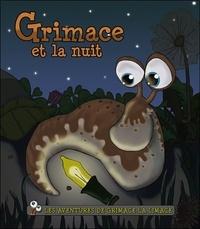 Hélène Lavertu - Les aventures de Grimace la limace Tome 3 : Grimace et la nuit.