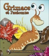 Hélène Lavertu - Les aventures de Grimace la limace Tome 4 : Grimace et l'automne.