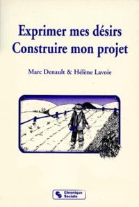 Hélène Lavoie et Marc Denault - Exprimer mes désirs, construire mon projet.