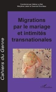 Hélène Le Bail et Marylène Lieber - Cahiers du genre 64/2018 : Migrations par le mariage et intimités transnationales.