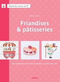 Hélène Le Berre et Fabrice Besse - Friandises & pâtisseries.