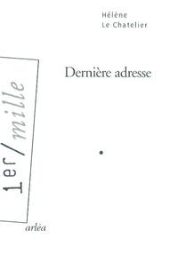Hélène Le Chatelier - Dernière adresse.