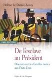 Hélène Le Dantec-Lowry - De l'esclave au Président - Discours sur les familles noires aux Etats-Unis.