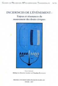 Hélène Le Dantec-Lowry et Claudine Raynaud - Incidences de l'événement : enjeux et résonances du mouvement des droits civiques - Sélection des actes du colloque international de Tours, novembre 2001.