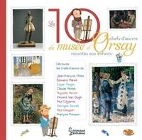 Les 10 chefs-d'oeuvre du musée d'Orsay racontés aux enfants - Hélène Le Héno |