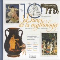 Les 10 plus grands dieux de la mythologie racontés aux enfants - Hélène Le Héno |