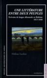 Hélène Leclerc - Une littérature entre deux peuples - Ecrivains de lanque allemande en Bohême.