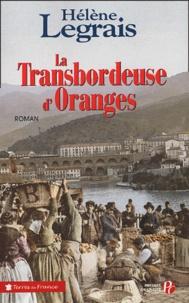 Hélène Legrais - La Transbordeuse d'oranges.