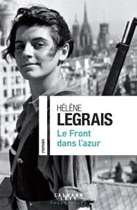 Hélène Legrais - Le Front dans l'azur.