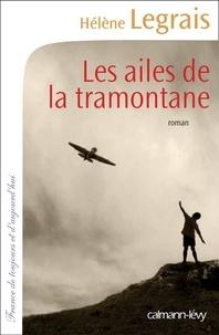 Hélène Legrais - Les Ailes de la tramontane.