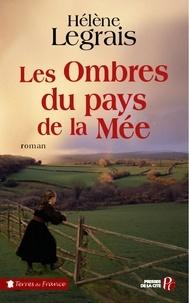 Hélène Legrais - Les Ombres du pays de la Mée.