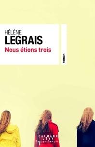 Hélène Legrais - Nous étions trois.