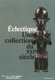 Hélène Leloup et Christa Clarke - Eclectique - Une collection du XXIe siècle.