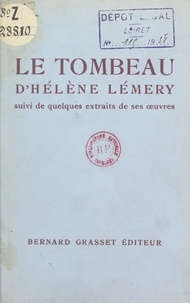 Hélène Lémery et Pierre Audiat - Le Tombeau, d'Hélène Lémery - Suivi de quelques extraits de ses œuvres.