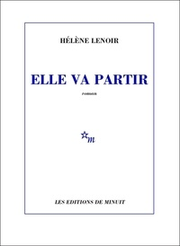 Hélène Lenoir - Elle va partir.