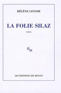 Hélène Lenoir - La folie Silaz.