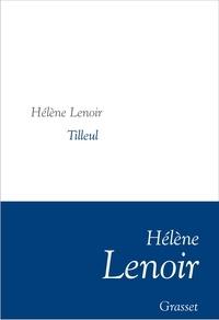 Hélène Lenoir - Tilleul - Collection littéraire dirigée par Martine Saada.