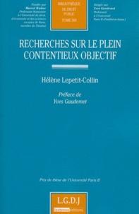 Hélène Lepetit-collin - Recherches sur le plein contentieux objectif.