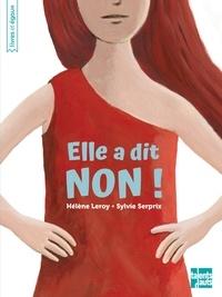 Hélène Leroy et Sylvie Serprix - Elle a dit non !.