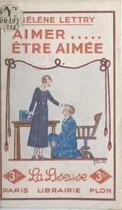 Hélène Lettry - Aimer... être aimée.