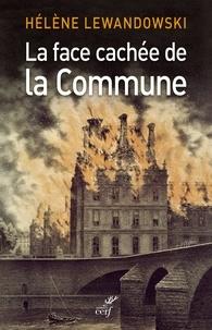 Hélène Lewandowski et Hélène Lewandowski - La face cachée de la Commune - La révolution trahie.