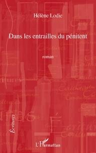Hélène Lodie - Dans les entrailles du pénitent.