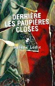 Hélène Lodie - Derrière les paupières closes.