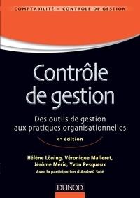 Hélène Löning et Véronique Malleret - Contrôle de gestion - 4e éd - Des outils de gestion aux pratiques organisationnelles.