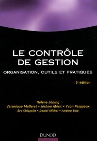 Hélène Löning et Véronique Malleret - Le contrôle de gestion - Organisation et mise en oeuvre.