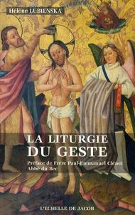 Hélène Lubienska de Lenval - La liturgie du geste.