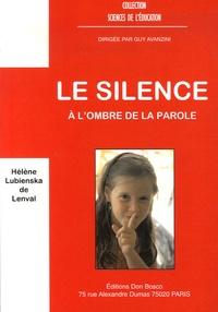 Hélène Lubienska de Lenval - Le Silence - A l'ombre de la Parole.