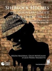 Hélène Machinal et Gilles Menegaldo - Sherlock Holmes, un nouveau limier pour le XXIe siècle - Du Strand Magazine au Sherlock de la BBC.