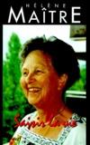 Hélène Maitre - Saisir la vie - Itinéraire d'une conseillère conjugale et familiale.