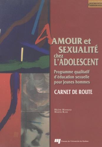 Amour Et Sexualite Chez L Adolescent Carnet De Route Programme Qualitatif D Education Sexuelle Pour Jeunes Hommes