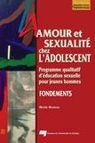 Hélène Manseau - Amour et sexualité chez l'adolescent - Programme qualitatif d'éducation sexuelle pour jeunes hommes.
