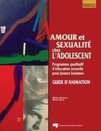 Hélène Manseau - Amour et sexualité chez l'adolescent - Guide d'animation ; programme qualitatif d'éducation sexuelle pour jeunes hommes.