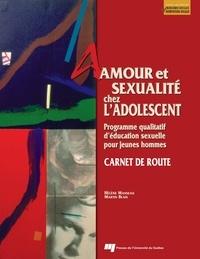 Hélène Manseau - Amour et sexualité chez l'adolescent - Carnet de route ; programme qualitatif d'éducation sexuelle pour jeunes hommes.