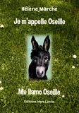 Hélène Marche - Je m'appelle Oseille - L'âne savant des Pyrénées.