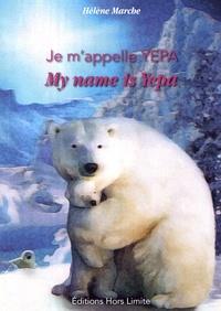 Hélène Marche - Je m'appelle Yepa - L'ourse polaire.