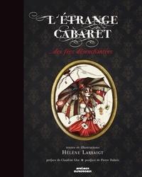 Hélène-Marie Larbaigt - L'étrange cabaret des fées désenchantées.