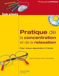 Pratique de la concentration et de la relaxation- Pour mieux apprendre à l'école - Hélène Marquié-Dubié  