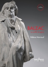 Hélène Marraud - Balzac - Le souffle du génie.