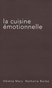 Hélène Mary et Nathalie Barbe - La cuisine émotionnelle.