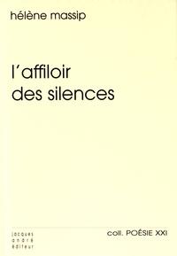 Hélène Massip - L'affiloir des silences.